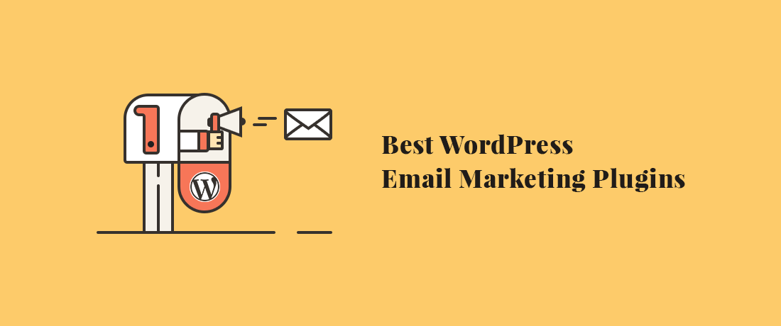 Best WordPress Email Marketing Plugins for [2019]