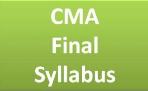 CMA Final Syllabus Dec 2019 – Subjects In ICWAI New Syllabus