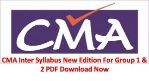 CMA Intermediate Syllabus Dec 2019- Subjects & Changes Details