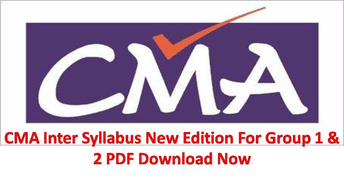 CMA Intermediate Syllabus Dec 2019- Subjects & Changes Details