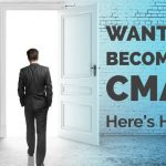 How to Become a CMA: The CMA Certification Process