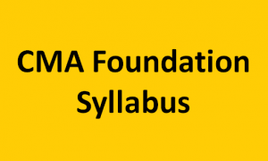 CMA Foundation Syllabus For June/Dec 2020– Subjects & Changes