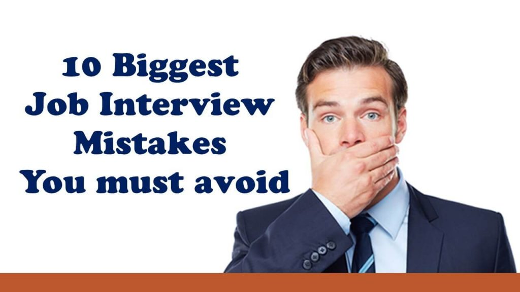 The 10 Biggest Job Interview Mistakes and How to Avoid Them